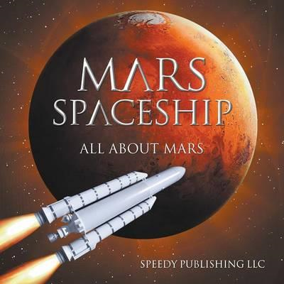 Mars Spaceship (All about Mars) (BOK)