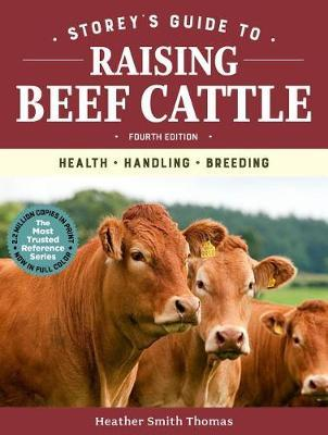Storey's Guide to Raising Beef Cattle, 4th Edition (BOK)