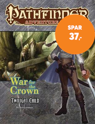 Pathfinder Adventure Path: Twilight Child (War for the Crown (BOK)
