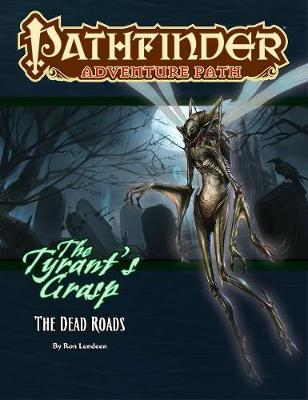 Pathfinder Adventure Path: The Dead Roads (The Tyrant's Gras (BOK)