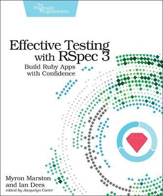 Effective Testing with RSpec 3 (BOK)