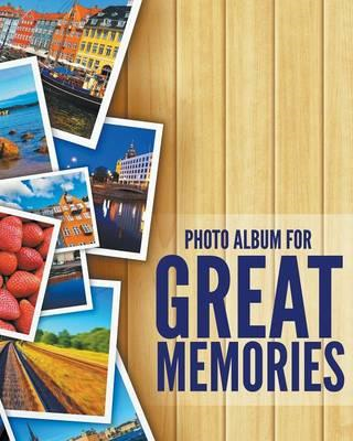 8 X 10 Photo Album for Great Memories (BOK)