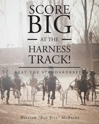 Score Big at the Harness Track! (BOK)