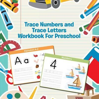 Trace Numbers and Trace Letters Workbook for Preschool (BOK)