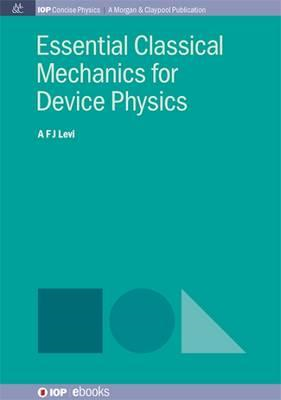 Essential Classical Mechanics for Device Physics (BOK)