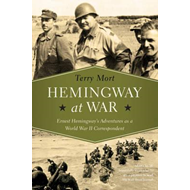 Hemingway at War - Ernest Hemingway`s Adventures as a World (BOK)