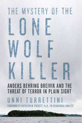 Mystery of the Lone Wolf Killer - Anders Behring Breivik and (BOK)