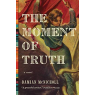 Moment of Truth - A Novel (BOK)