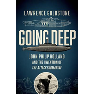 Going Deep - John Philip Holland and the Invention of the At (BOK)