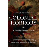 Colonial Horrors - Sleepy Hollow and Beyond (BOK)