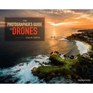 Photographer's Guide to Drones (BOK)