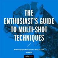 Enthusiast's Guide to Multi-Shot Techniques (BOK)
