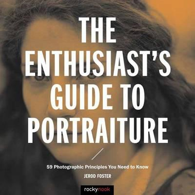 Enthusiast's Guide to Portraiture (BOK)