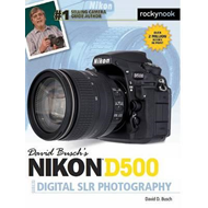 David Busch s Nikon D500 Guide to Digital Photography (BOK)