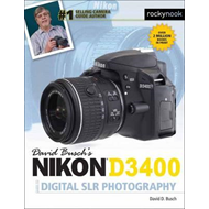 David Busch's Nikon D3400 Guide to Digital SLR Photography (BOK)