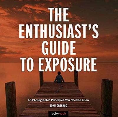 Enthusiast's Guide to Exposure (BOK)