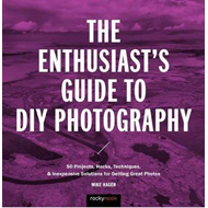 Enthusiast's Guide to DIY Photography (BOK)