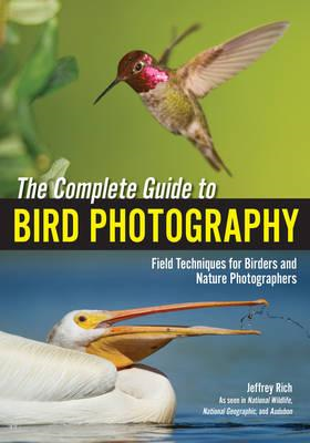 Complete Guide to Bird Photography (BOK)