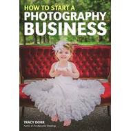How To Start A Photography Business (BOK)