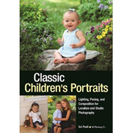Classic Children's Portraits: Lighting, Posing, And Composit (BOK)