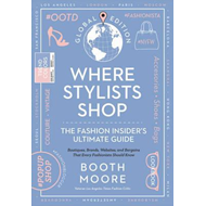Where Stylists* Shop: *and Designers, Bloggers, Models, Arti (BOK)