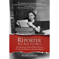 Reporter Who Knew Too Much (BOK)