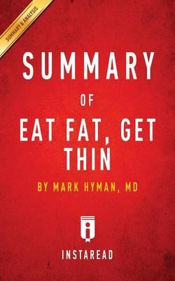 Summary of Eat Fat, Get Thin (BOK)