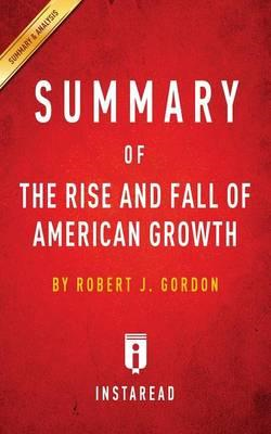 Summary of the Rise and Fall of American Growth (BOK)
