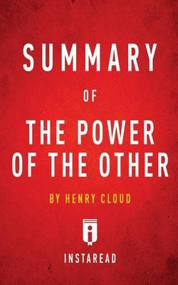 Summary of the Power of the Other by Henry Cloud - Includes (BOK)
