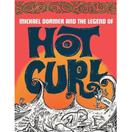 Michael Dormer And The Legend Of Hot Curl (BOK)
