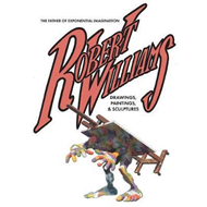 Robert Williams: The Father Of Exponential Imagination (BOK)