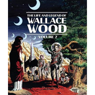 Life And Legend Of Wallace Wood Volume 2 (BOK)