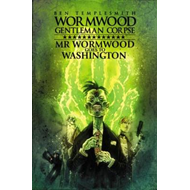 Wormwood, Gentleman Corpse: Mr. Wormwood Goes to Washington (BOK)