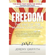 Freedom: The End of the Human Condition (BOK)