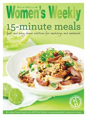 15-Minute Meals: Quick and Tasty Triple-Tested Recipe Ideas for Fast But Delicious Dishes (BOK)