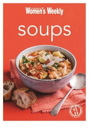 Soup: Healthy, Delicious and Packed with Veggies, the Perfect Make-Ahead Meal (BOK)