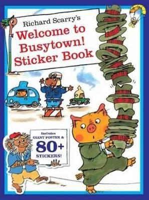 Richard Scarry's Welcome to Busytown! Sticker Book (BOK)