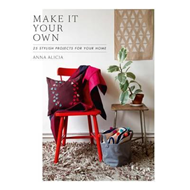 Make it Your Own: 25 Stylish Projects for Your Home (BOK)