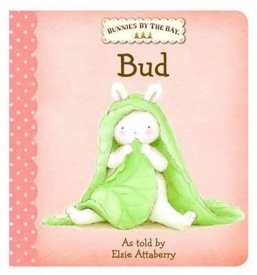 Bunnies by the Bay Board Book: Bud (BOK)