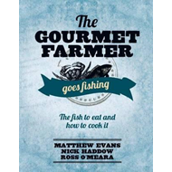 Gourmet Farmer Goes Fishing (BOK)