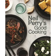 Produktbilde for Neil Perry's Good Cooking (BOK)