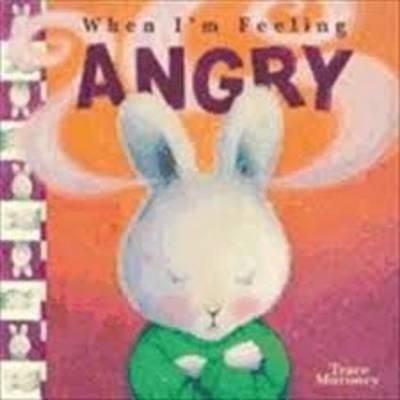 Tracey Moroney's When I'm Feeling..Angry (BOK)