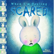 Tracey Moroney's When I'm Feeling...Scared (BOK)