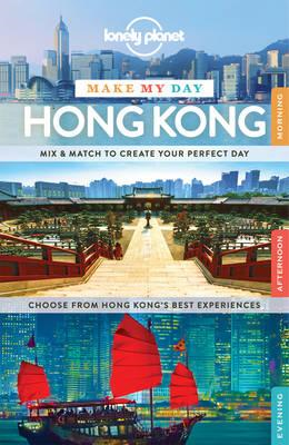 Lonely Planet Make My Day Hong Kong (BOK)