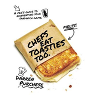 Chefs Eat Toasties Too (BOK)
