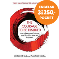Produktbilde for The Courage To Be Disliked - How to free yourself, change your life and achieve real happiness (BOK)