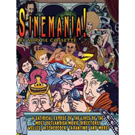 Sinemania!: A Satirical Expose of the Most Outlandish Movie Directors: Welles, Hitchcock, Tarantino, (BOK)