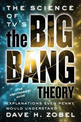 Science of Tv's the Big Bang Theory (BOK)