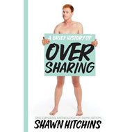 Brief History Of Oversharing (BOK)