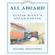 All Aboard!: Elijah McCoy's Steam Engine (BOK)
